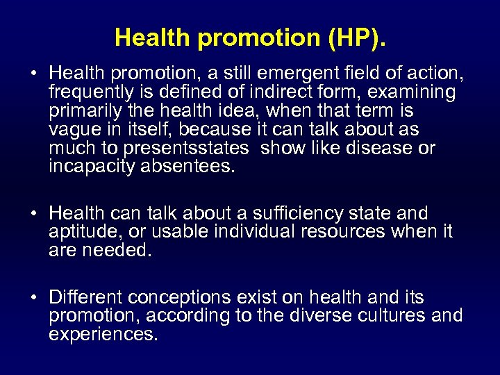 Health promotion (HP). • Health promotion, a still emergent field of action, frequently is