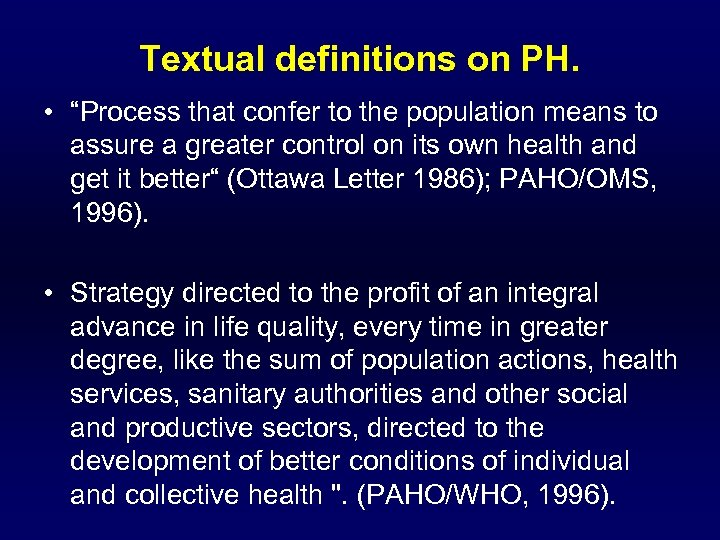 """Textual definitions on PH. • """"Process that confer to the population means to assure"""