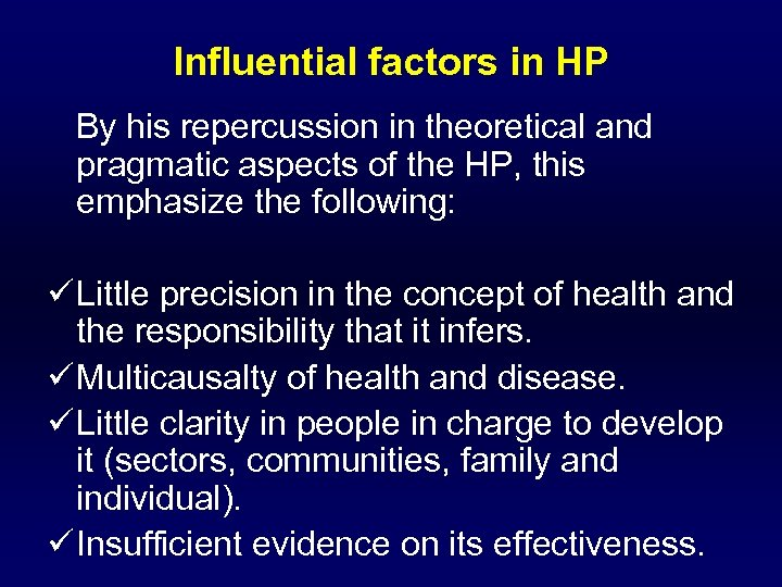 Influential factors in HP By his repercussion in theoretical and pragmatic aspects of the