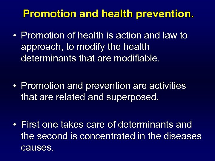 Promotion and health prevention. • Promotion of health is action and law to approach,