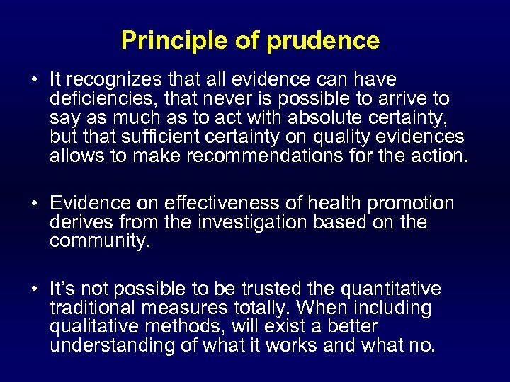 Principle of prudence. • It recognizes that all evidence can have deficiencies, that never