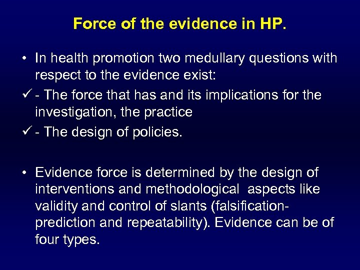 Force of the evidence in HP. • In health promotion two medullary questions with