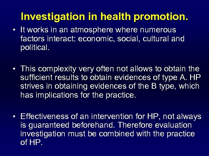 Investigation in health promotion. • It works in an atmosphere where numerous factors interact: