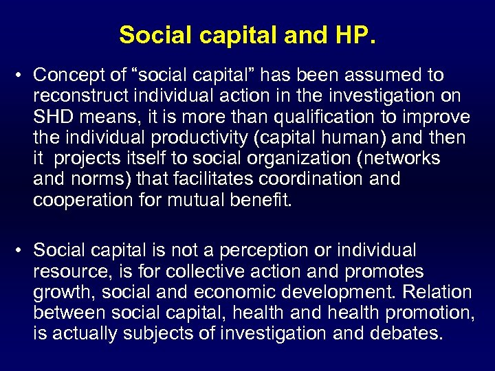 """Social capital and HP. • Concept of """"social capital"""" has been assumed to reconstruct"""
