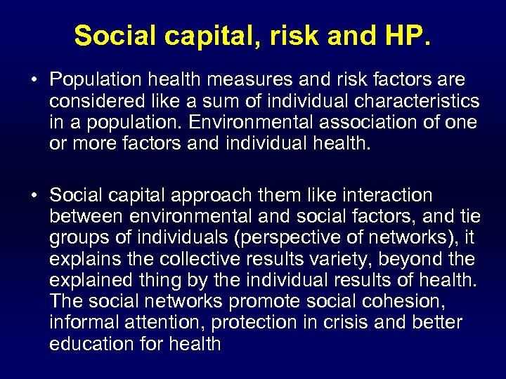 Social capital, risk and HP. • Population health measures and risk factors are considered