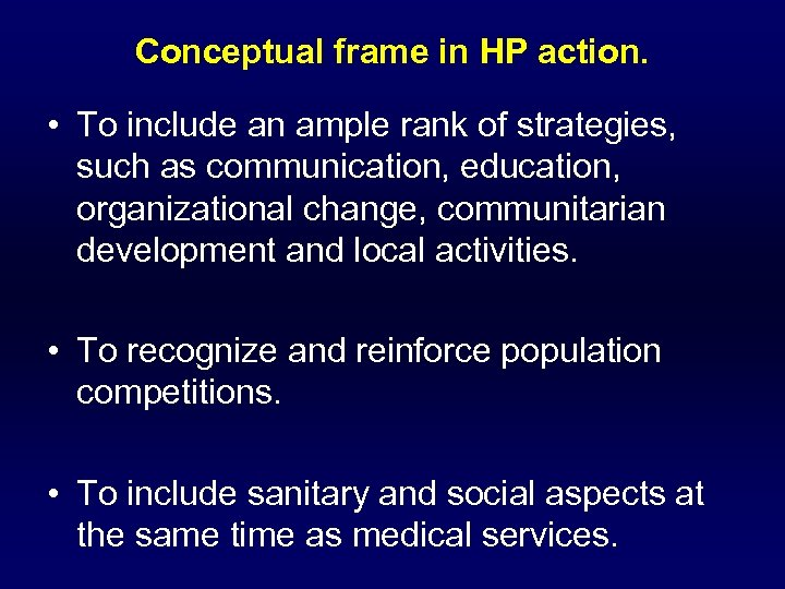 Conceptual frame in HP action. • To include an ample rank of strategies, such