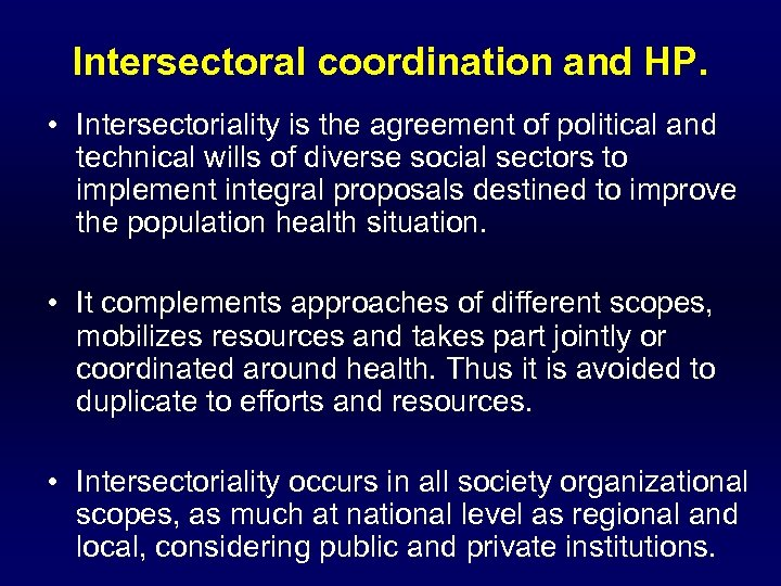Intersectoral coordination and HP. • Intersectoriality is the agreement of political and technical wills