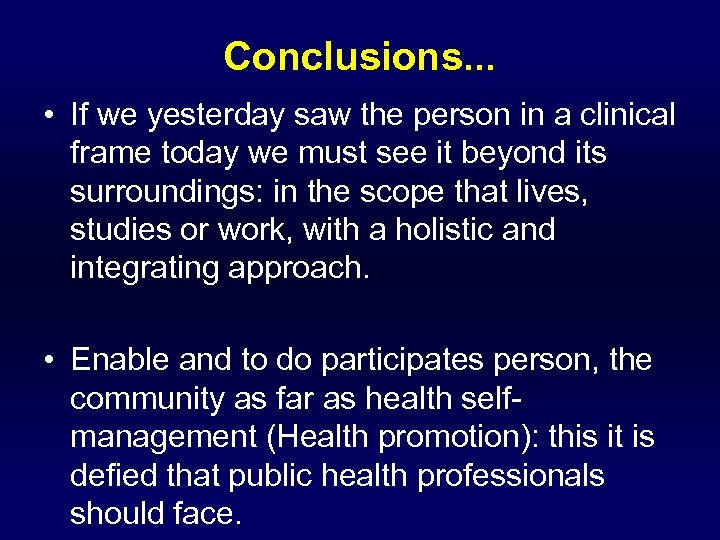 Conclusions. . . • If we yesterday saw the person in a clinical frame