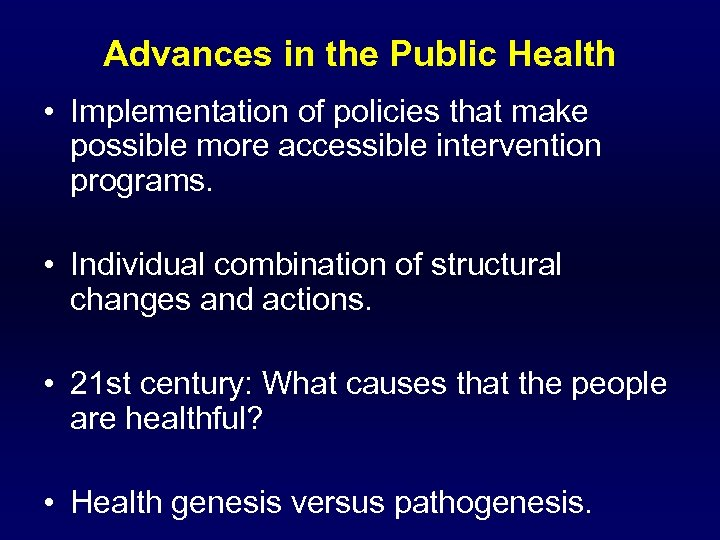Advances in the Public Health • Implementation of policies that make possible more accessible