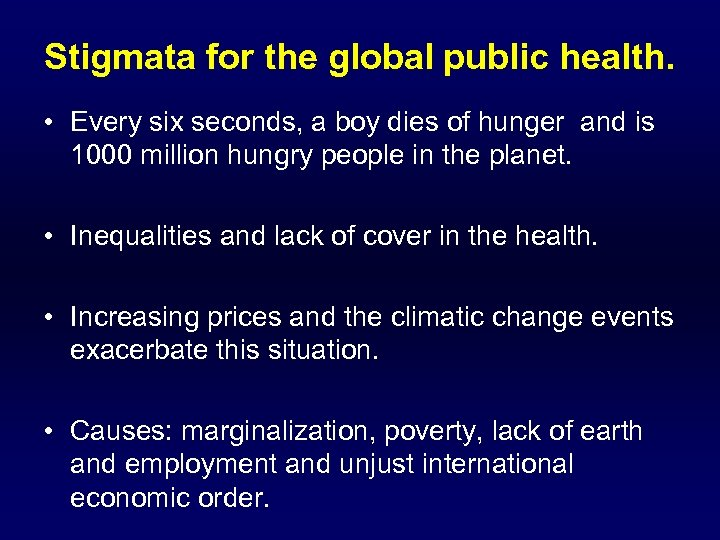 Stigmata for the global public health. • Every six seconds, a boy dies of