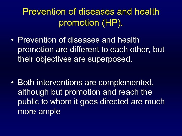 Prevention of diseases and health promotion (HP). • Prevention of diseases and health promotion