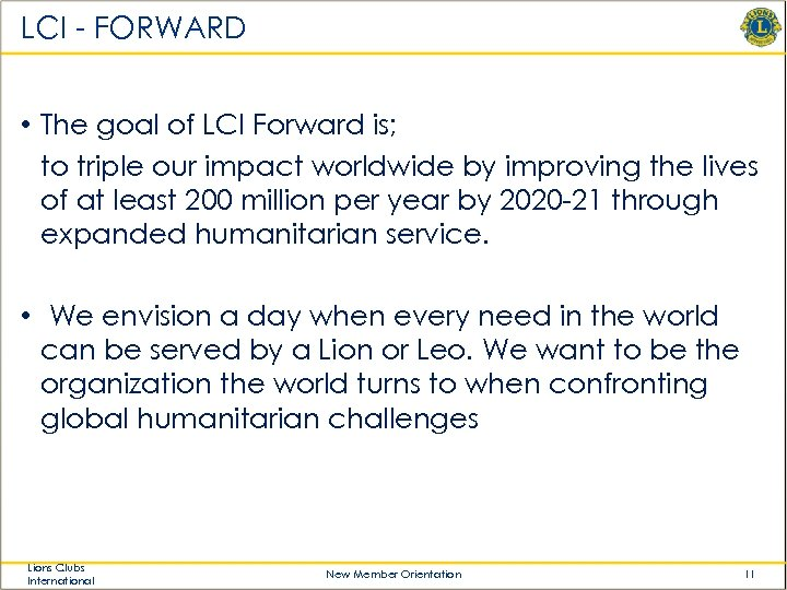 LCI - FORWARD • The goal of LCI Forward is; to triple our impact