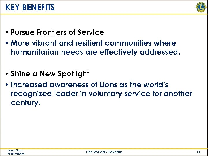 KEY BENEFITS • Pursue Frontiers of Service • More vibrant and resilient communities where