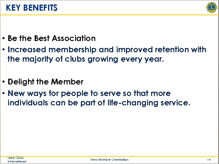 KEY BENEFITS • Be the Best Association • Increased membership and improved retention with