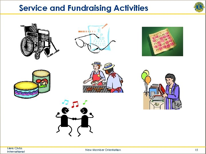 Service and Fundraising Activities Lions Clubs International New Member Orientation 15