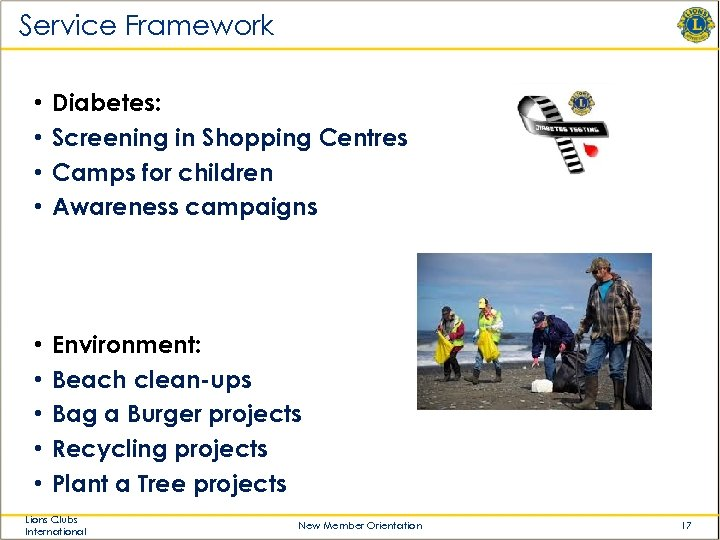 Service Framework • • Diabetes: Screening in Shopping Centres Camps for children Awareness campaigns