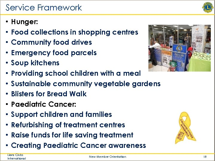 Service Framework • • • • Hunger: Food collections in shopping centres Community food