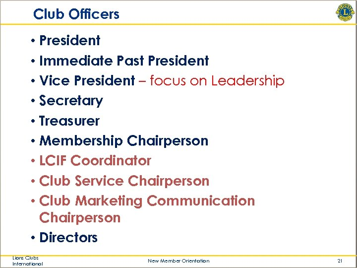 Club Officers • President • Immediate Past President • Vice President – focus on