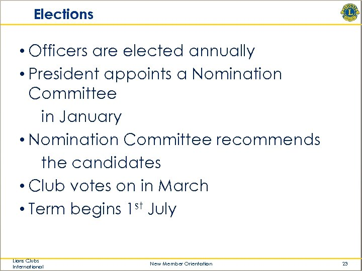 Elections • Officers are elected annually • President appoints a Nomination Committee in January