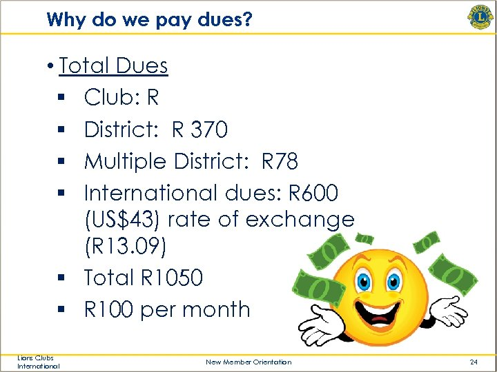 Why do we pay dues? • Total Dues § Club: R § District: R