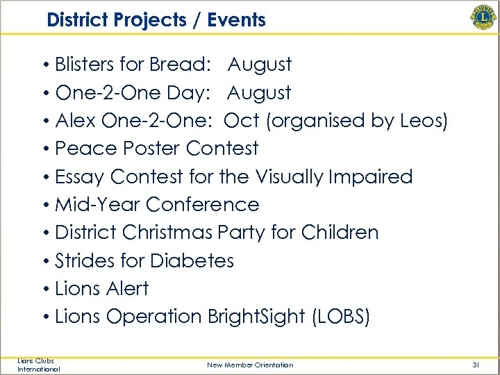 District Projects / Events • Blisters for Bread: August • One-2 -One Day: August