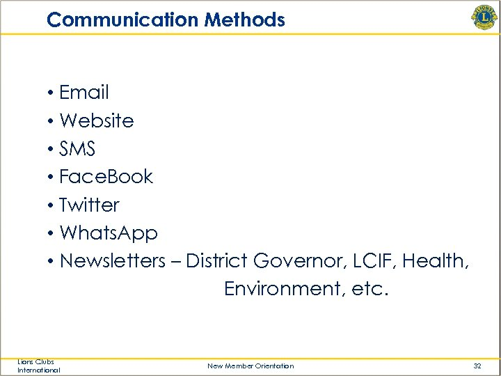 Communication Methods • Email • Website • SMS • Face. Book • Twitter •