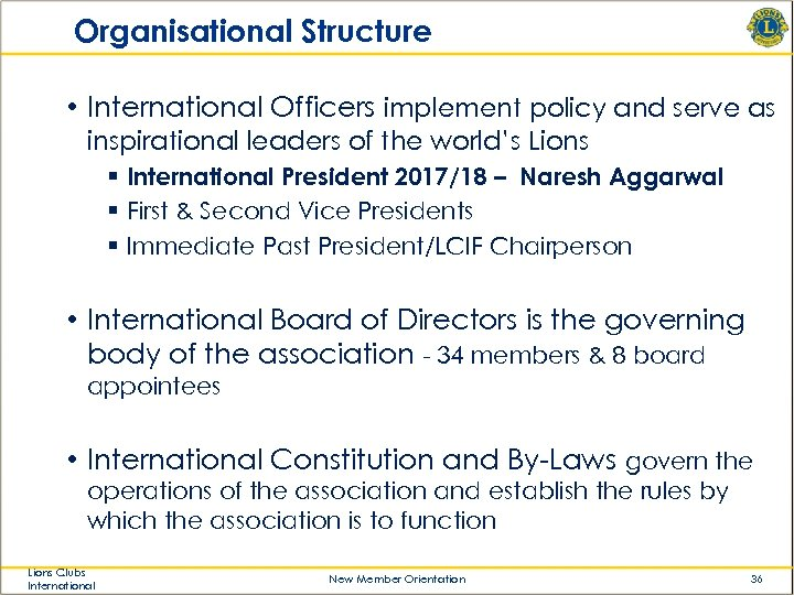 Organisational Structure • International Officers implement policy and serve as inspirational leaders of the