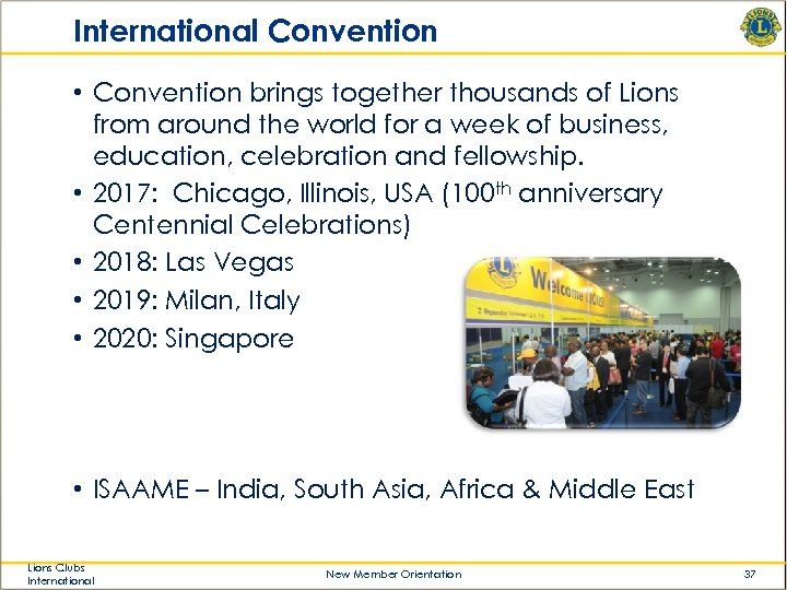 International Convention • Convention brings together thousands of Lions from around the world for
