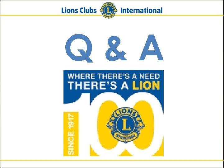 Q&A Lions Clubs International New Member Orientation 43