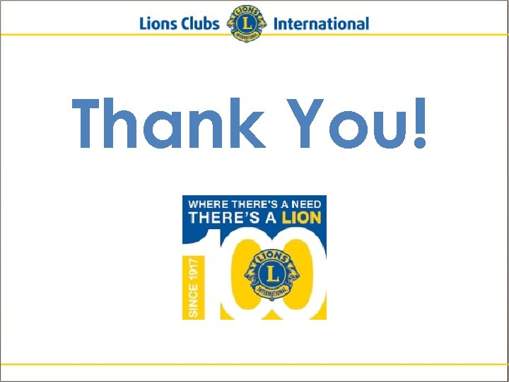 Thank You! Lions Clubs International New Member Orientation 44