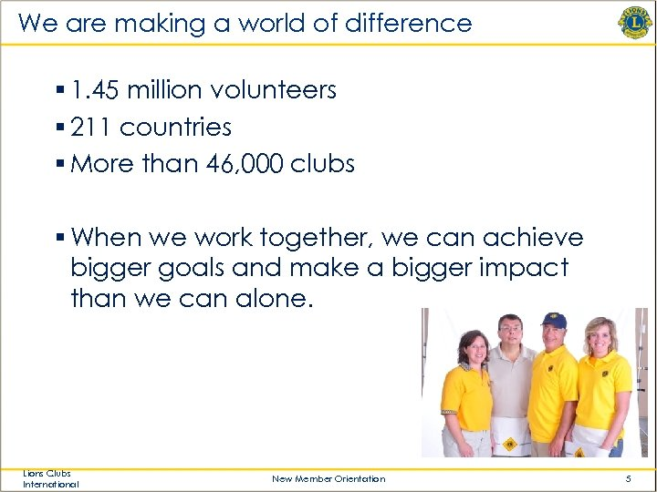 We are making a world of difference § 1. 45 million volunteers § 211