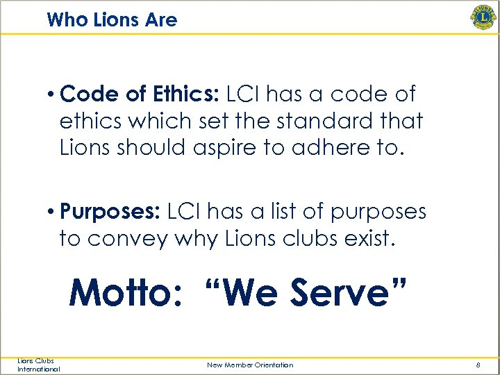 Who Lions Are • Code of Ethics: LCI has a code of ethics which
