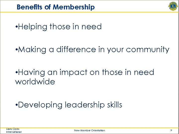 Benefits of Membership • Helping those in need • Making a difference in your
