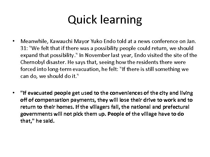 Quick learning • Meanwhile, Kawauchi Mayor Yuko Endo told at a news conference on