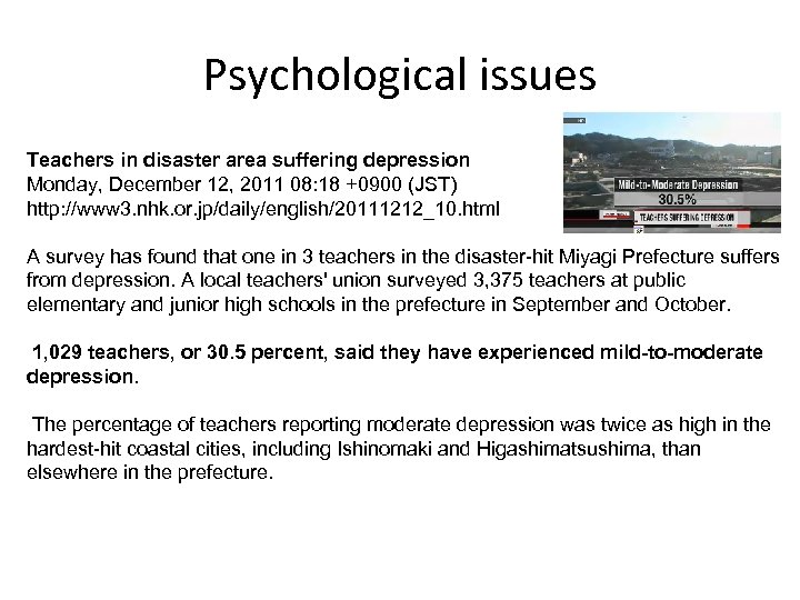 Psychological issues Teachers in disaster area suffering depression Monday, December 12, 2011 08: 18