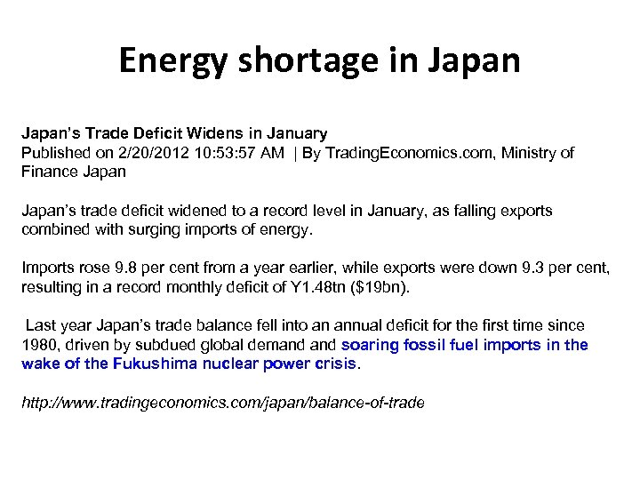 Energy shortage in Japan's Trade Deficit Widens in January Published on 2/20/2012 10: 53: