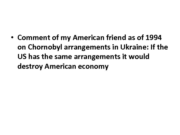 • Comment of my American friend as of 1994 on Chornobyl arrangements in