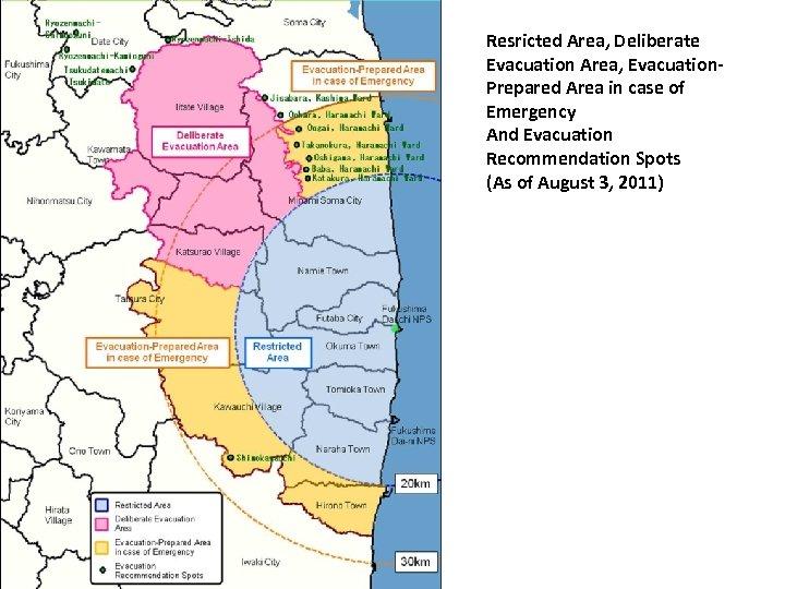 Resricted Area, Deliberate Evacuation Area, Evacuation. Prepared Area in case of Emergency And Evacuation