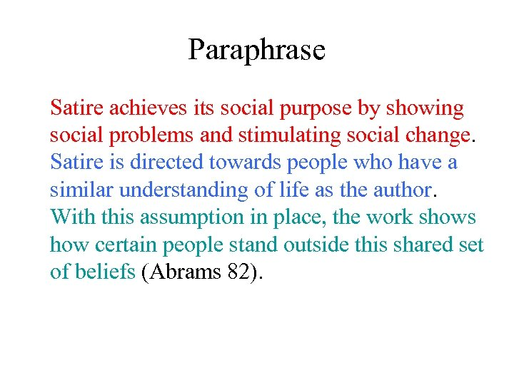 Paraphrase Satire achieves its social purpose by showing social problems and stimulating social change.