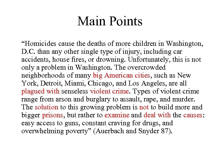 "Main Points ""Homicides cause the deaths of more children in Washington, D. C. than"