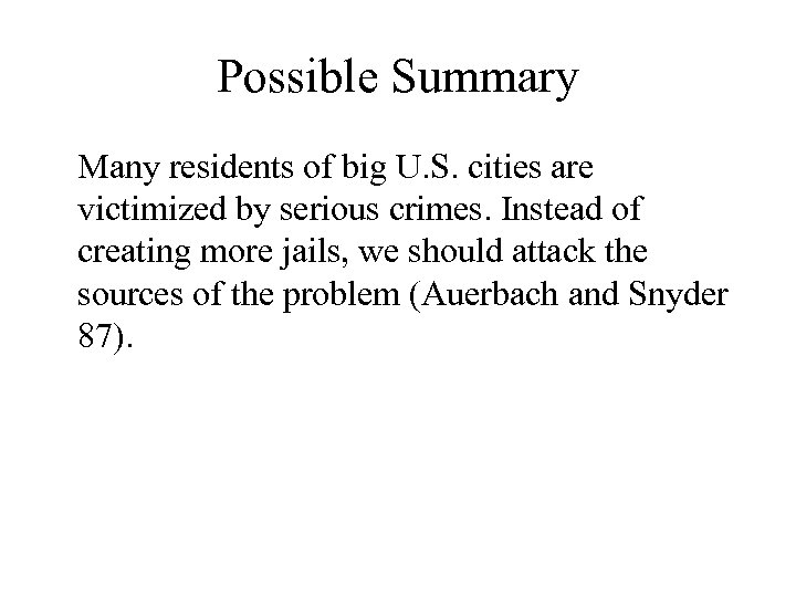 Possible Summary Many residents of big U. S. cities are victimized by serious crimes.