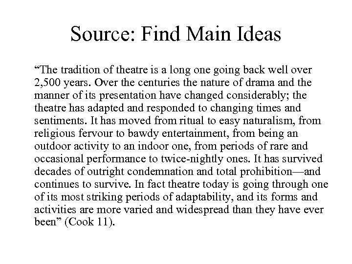 "Source: Find Main Ideas ""The tradition of theatre is a long one going back"