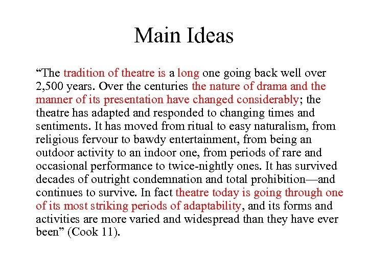 "Main Ideas ""The tradition of theatre is a long one going back well over"