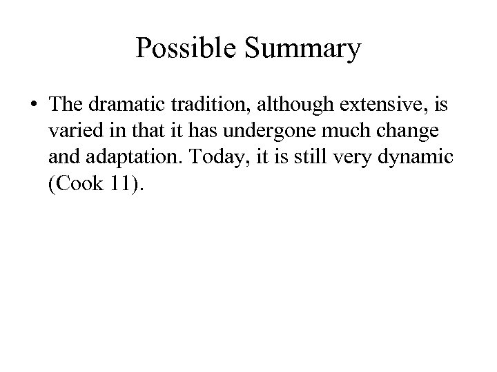 Possible Summary • The dramatic tradition, although extensive, is varied in that it has