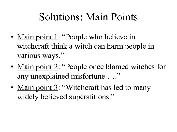 "Solutions: Main Points • Main point 1: ""People who believe in witchcraft think a"