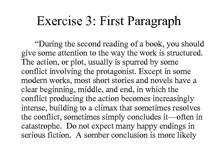 "Exercise 3: First Paragraph ""During the second reading of a book, you should give"