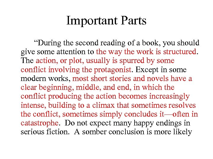 "Important Parts ""During the second reading of a book, you should give some attention"
