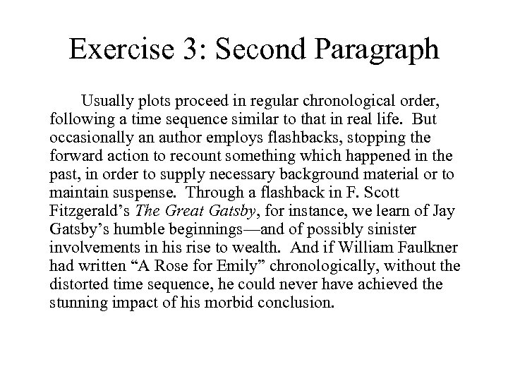 Exercise 3: Second Paragraph Usually plots proceed in regular chronological order, following a time