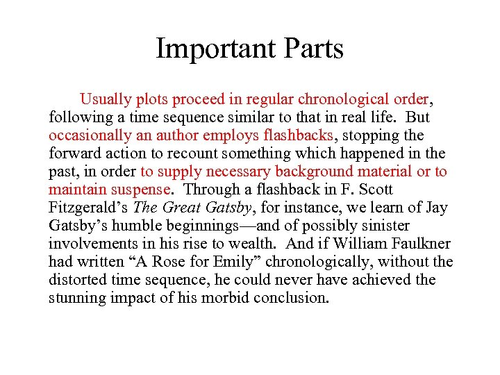 Important Parts Usually plots proceed in regular chronological order, following a time sequence similar