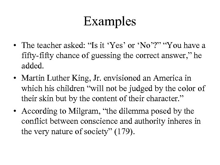 "Examples • The teacher asked: ""Is it 'Yes' or 'No'? "" ""You have a"